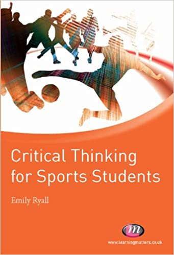 Read online Critical Thinking for Sports Students (Active Learning in Sport Series) PDF, azw (Kindle), ePub