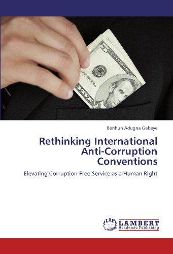 Rethinking International Anti-Corruption Conventions: Elevating Corruption-Free Service as a Human Right