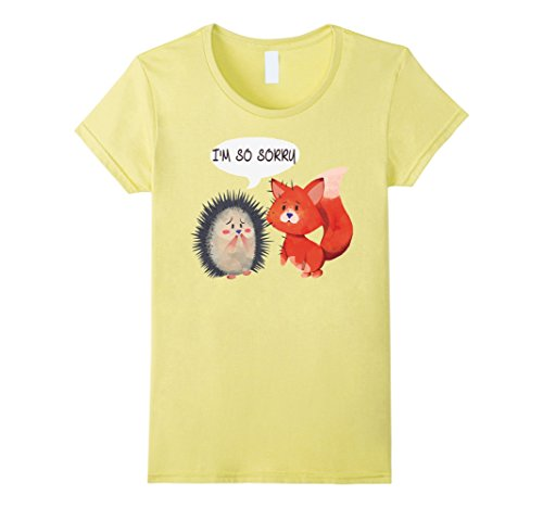Hedgehog Outfits (Womens I'm So Sorry Funny Tshirt Hedgehog Prick Fox Animal Lovers Small Lemon)
