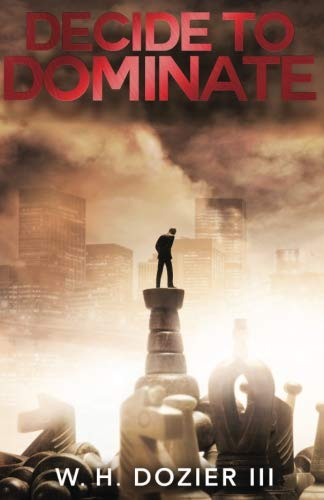 Decide To Dominate