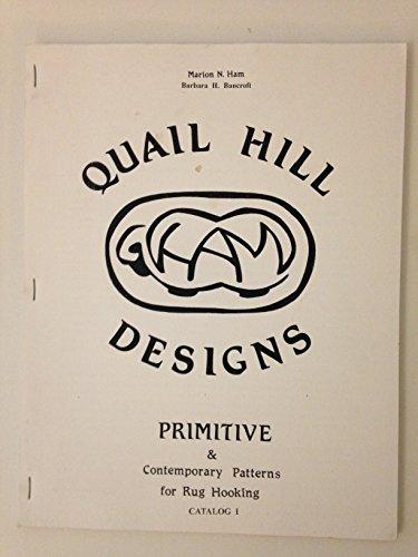 Quail Hil Designs, Primitive & Contemporary Patterns for Rug Hooking, Catalog I