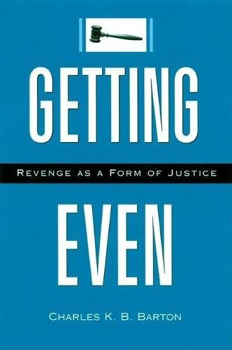 Getting Even: Revenge As A Form Of Justice