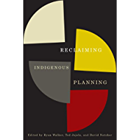 Reclaiming Indigenous Planning (McGill-Queen's Native and Northern Series Book 70)