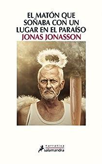 El matón que soñaba con un lugar en el paraíso par Jonasson