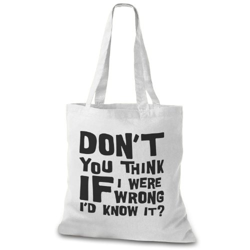 StyloBag Jutebeutel Don t you think if I were wrong i d know it? Stofftasche Weiß vntp42nT