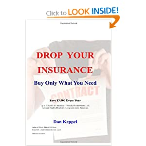 Drop Your Insurance: Buy Only What You Need Dan Keppel