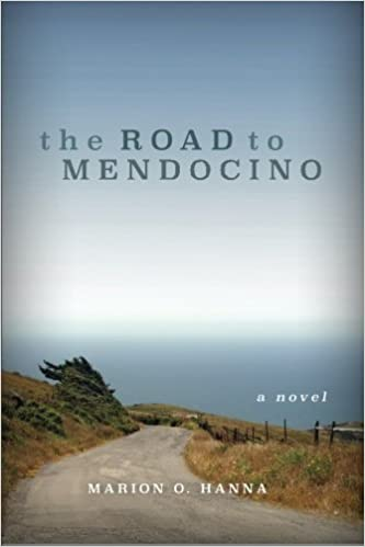 The Road to Mendocino by Marion O. Hanna (2015-04-17)