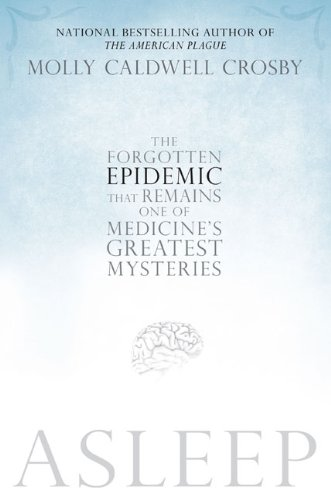 asleep-the-forgotten-epidemic-that-remains-one-of-medicines-greatest-mysteries