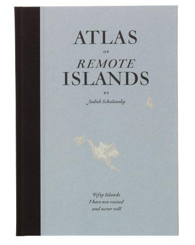 """Atlas of Remote Islands - Fifty Islands I Have Not Visited and Never Will"" av Judith Schalansky"