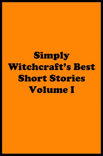 Simply Witchcraft's Best Short Stories Volume I ()