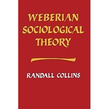 Weberian Sociological Theory (Cambridge Paperback Library)