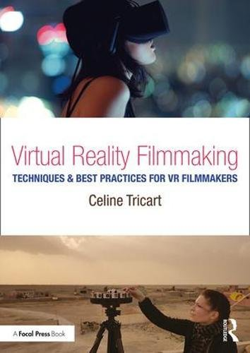 Virtual Reality Filmmaking: Techniques & Best Practices for VR - Celine Uk