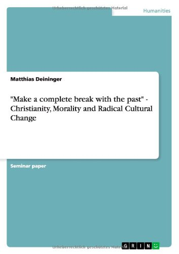 """Make a complete break with the past"" - Christianity, Morality and Radical Cultural Change ebook"