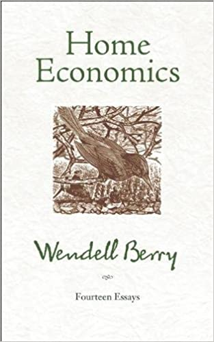 home economics fourteen essays wendell berry  home economics fourteen essays wendell berry 9781582434858 com books