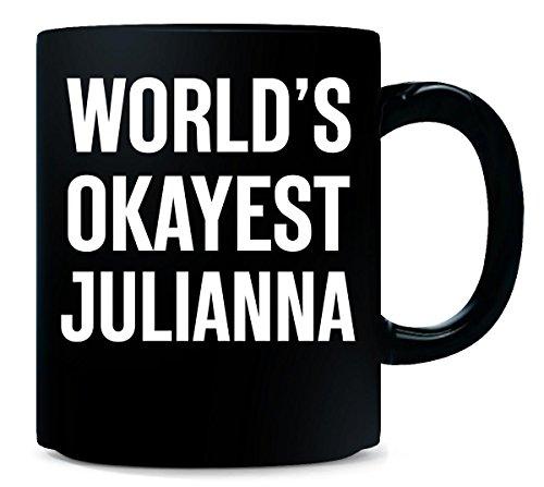 World's Okayest Julianna Funny Gift For Julianna - Mug