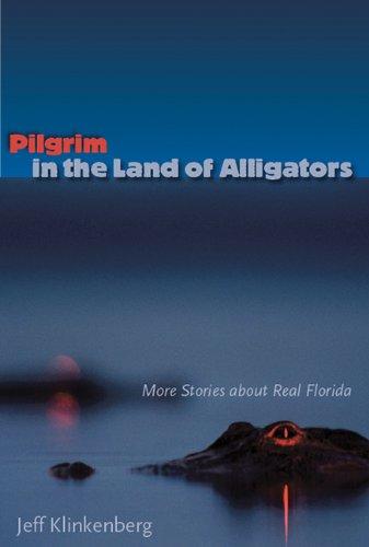 Pilgrim in the Land of Alligators: More