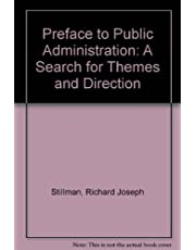 Preface to Public Administration: A Search for Themes and Direction