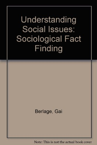 Understanding Social Issues: Sociological Fact Finding