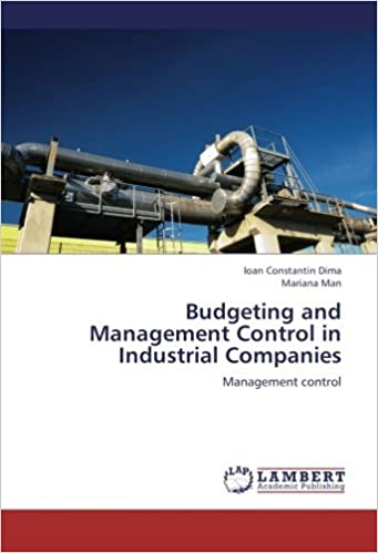Budgeting and Management Control in Industrial Companies: Management control by Ioan Constantin Dima (2012-12-10)
