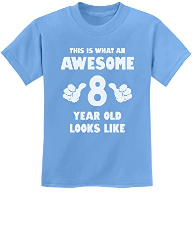 This is What an Awesome 8 Year Old Looks Like 8th Birthday Youth Kids T-Shirt Small California Blue (Best Gifts For Eight Year Olds)
