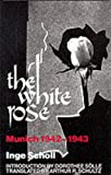 The White Rose: Munich, 1942–1943