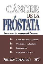 Cancer De La Prostata: Respuestas A Las Preguntas Mas Frecuentes