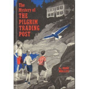 The Mystery of the Pilgrim Trading Post by Anne Molloy (1964-06-01)