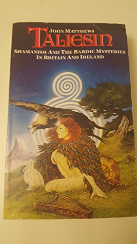 Taliesin: Shamanism and the Bardic Mysteries in Britain and Ireland (Mandala Books)