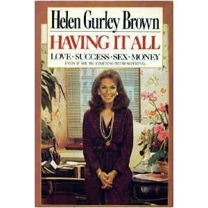 Having It All by Helen Gurley Brown