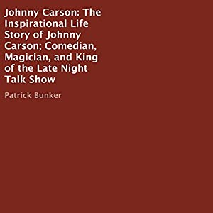 Johnny Carson: The Inspirational Life Story of Johnny Carson Audiobook