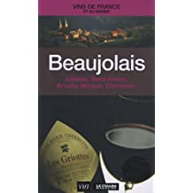 BEAUJOLAIS : JULIÉNAS / SAINT-AMOUR / BROUILLY / MORGON / CHIROUBLES
