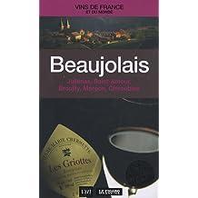 BEAUJOLAIS : JULIÉNAS / SAINT-AMOUR / BROUILLY / MORGON / CHIROUBLES