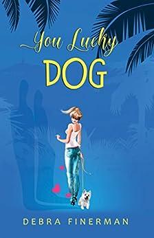 You Lucky Dog by [Finerman, Debra]