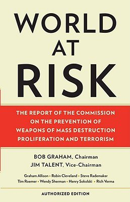 World at Risk: The Report of the Commission on the Prevention of WMD Proliferation and Terrorism [WORLD AT RISK AUTHORIZED/E] ebook