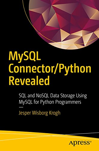 MySQL Connector/Python Revealed: SQL and NoSQL Data Storage Using MySQL for  Python Programmers