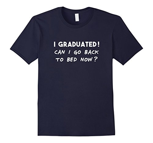 Mens Funny Can I Go Back to Bed Shirt Graduation Gift for him her Medium Navy