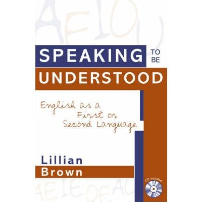 Speaking to be Understood: English as a First or Second Language (Mixed media product) - Common pdf