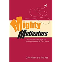 Mighty Motivators: Resource Bank for Setting Targets and Rewarding Pupil Progress at Key Stage 1 & 2 (Lucky Duck Books)