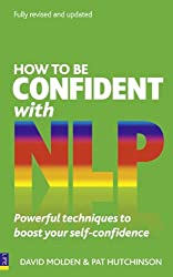 How to be Confident with NLP: Powerful Techniques to Boost Your Self-Confidence
