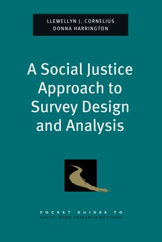 A Social Justice Approach to Survey Design and Analysis (Pocket Guide to Social Work Research Methods)