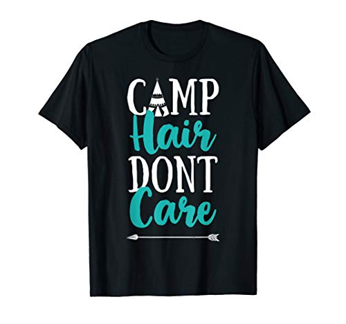 Camp Hair Don't Care T shirt Camping Camper Men Women Kids