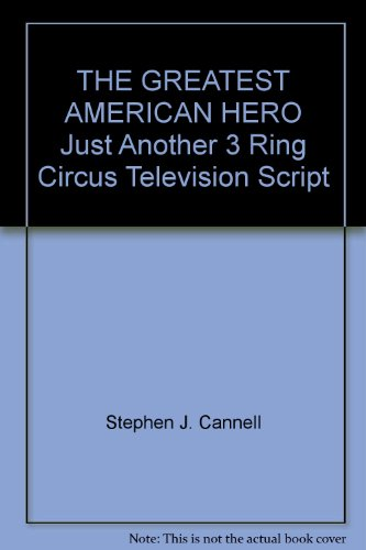 THE GREATEST AMERICAN HERO Just Another 3 Ring Circus Television Script