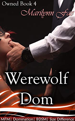 Werewolf Dom Mfm Domination Bdsm Size Difference Owned Book 4