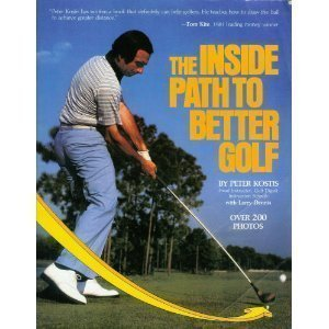 Inside Path to Better Golf by Peter Kostis (1-Sep-1986) Paperback