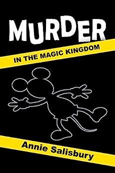 Murder in the Magic Kingdom: A Novel by [Salisbury, Annie]