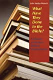 img - for What Have They Done to the Bible: A History of Modern Biblical Interpretation book / textbook / text book