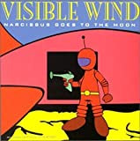 Narcissus Goes to the Moon by Visible Wind (2008-01-01)