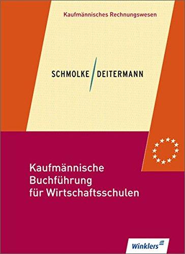 Kaufmännische Buchführung für Wirtschaftsschulen: Einführung in die Finanzbuchhaltung: Schülerbuch, 46., überbearbeitete Auflage, 2012