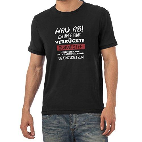 Texlab Hau ab! Ich Habe eine Verrückte Schwester - Herren T-Shirt, Größe XL, Schwarz