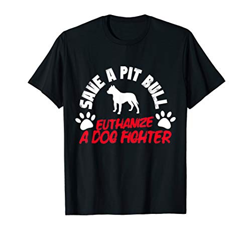 Save A Pit Bull - No Dog Fighting T-Shirt - #FansRaved ()